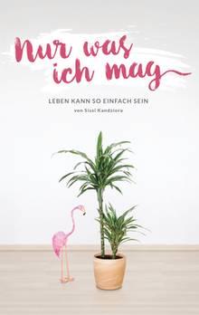 """Sissis Buch """"Nur was ich mag: Leben kann so einfach sein"""" gibt es für 10 Euro zu kaufen"""