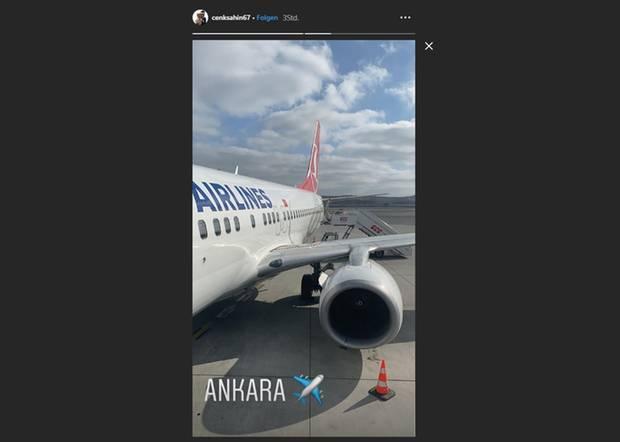 Auf Instagram postetCenk Şahin seine Ankuft in Ankara (Türkei)