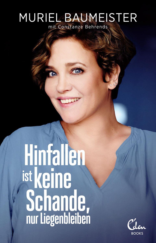 """Cover des Buches """"Hinfallen ist keine Schande, nur Liegenbleiben"""" von Muriel Baumeister"""