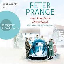 """Peter Prange """"Eine Familie in Deutschland"""" Teil 2. Länge 29 Stunden, gelesen von Frank Arnold."""