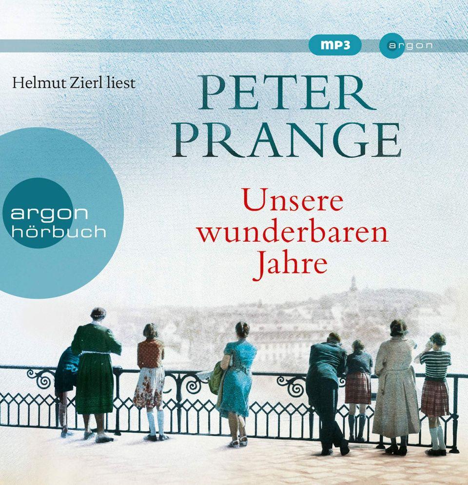 """Peter Prange: """"Unsere wunderbaren Jahre"""", Sprecher: Helmut Zierl, Spieldauer 18Stunden."""
