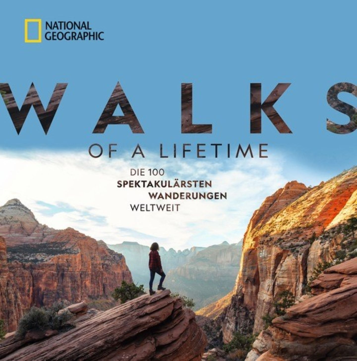 """Aus: """"Walks of a Lifetime -Das sind die 100 spektakulärsten Wanderungen weltweit"""" von Kate Siber und Andrew Skura. Erschienen imNational Geograph,ic Verlag, 400 Seiten, Preis: 39,99 Euro."""