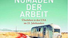 """""""Nomaden der Arbeit - Überleben in den USA im 21. Jahrhundert"""" von Jessica Bruder"""