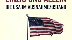 """""""Einzig und Allein - Die USA im Ausnahmezustand""""von Lotta Suter"""