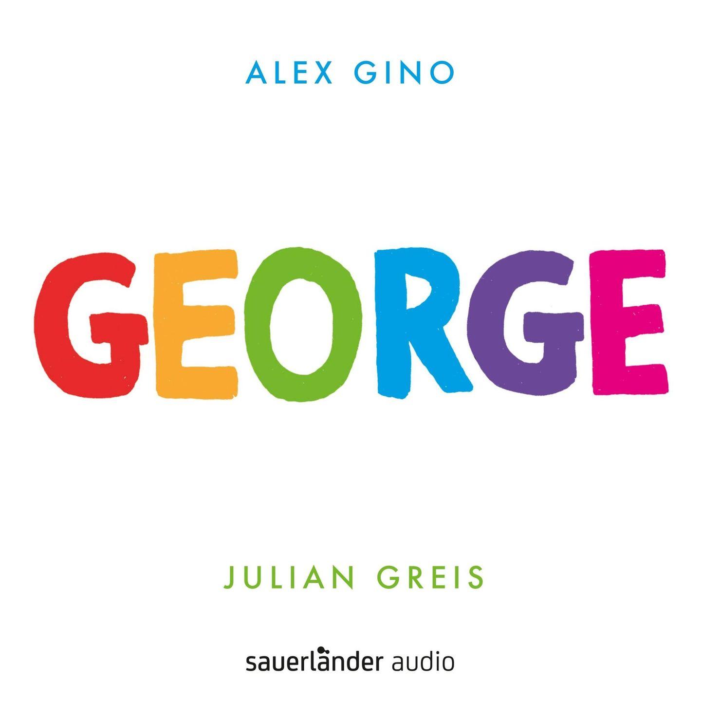 """Hörbuch """"George"""" von Alex Gino"""