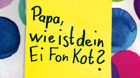 """""""Papa, wie ist dein Ei Fon Kot? - Die besten Kinderzettel"""" von Cordula Weidenbach."""
