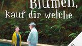 Hörbuch-Tipp Willst du Blumen, kauf dir welche - (K)ein Romantik-Roman