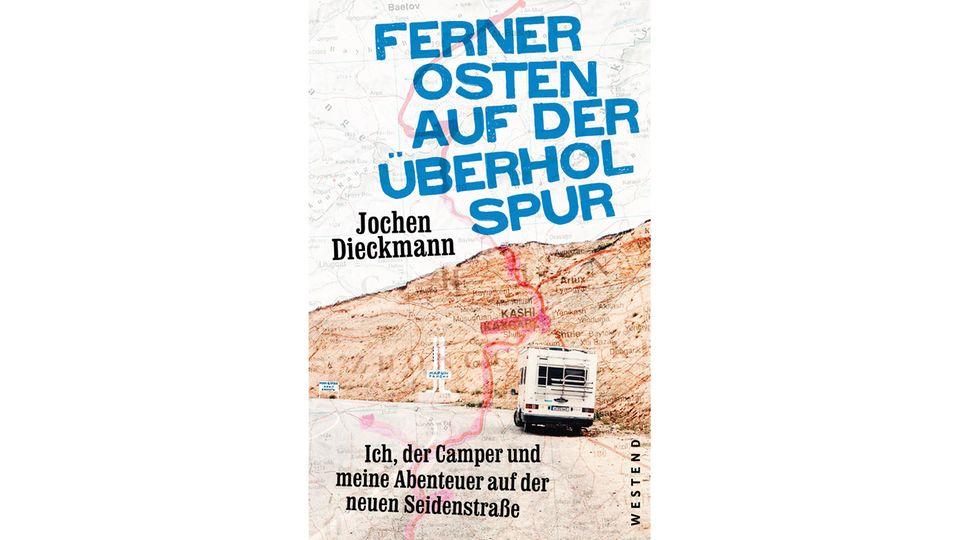 """""""Ferner Osten auf der Überholspur"""" vonJochen Dieckmann. Erschienen im Westend Verlag, 256 Seiten, Preis: 20 Euro."""