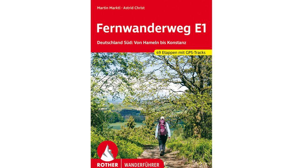 """""""Fernwanderweg E1 Deutschland Süd - Von Hameln bis Konstanz"""" von Astrid Christ und Martin Marktl. Erschienen im Rother Bergverlag, 240 Seiten mit 183 Farbabbildungen, Preis: 16,90 Euro."""