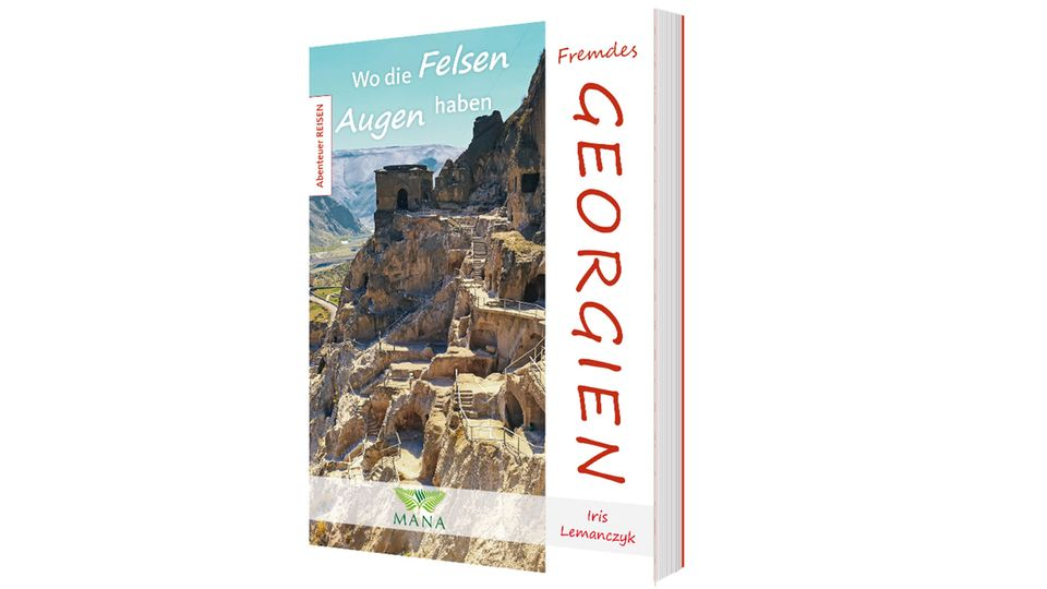"""""""Fremdes Georgien -Wo die Felsen Augen haben"""" vonIris Lemanczyk. Erschienen im Mana Verlag, 192 Seiten, Preis 15 Euro."""